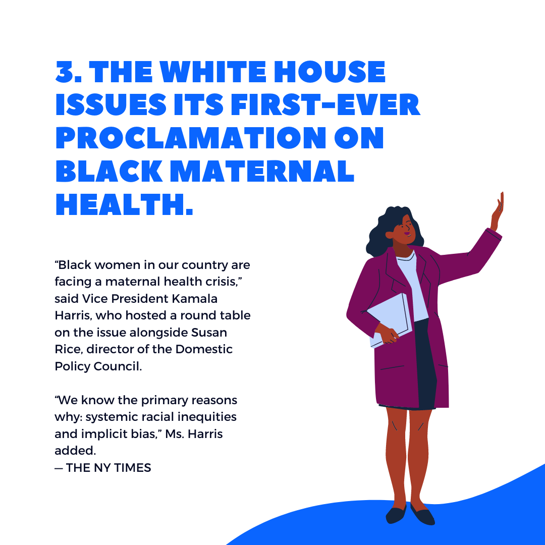 Five things to know this week: The White House issues its first-ever proclamation on Black maternal health. April 16, 2021
