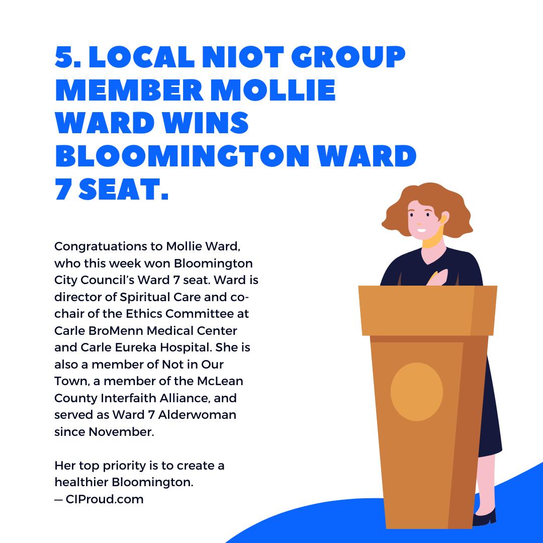 5. Local NIOT Group member Mollie Ward wins Bloomington Ward 7 seat.